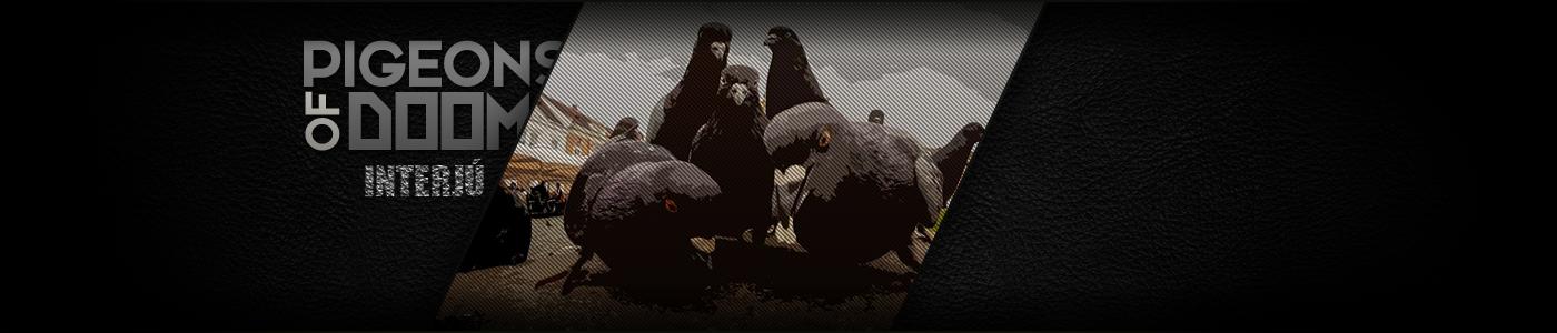 Interjú a Pigeons of Doom-mal