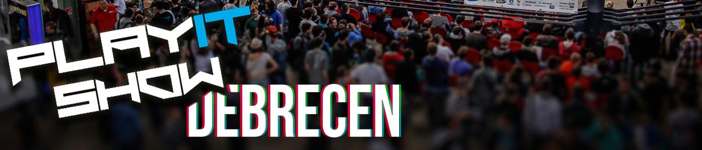 PlayIT Debrecen– Élménybeszámoló