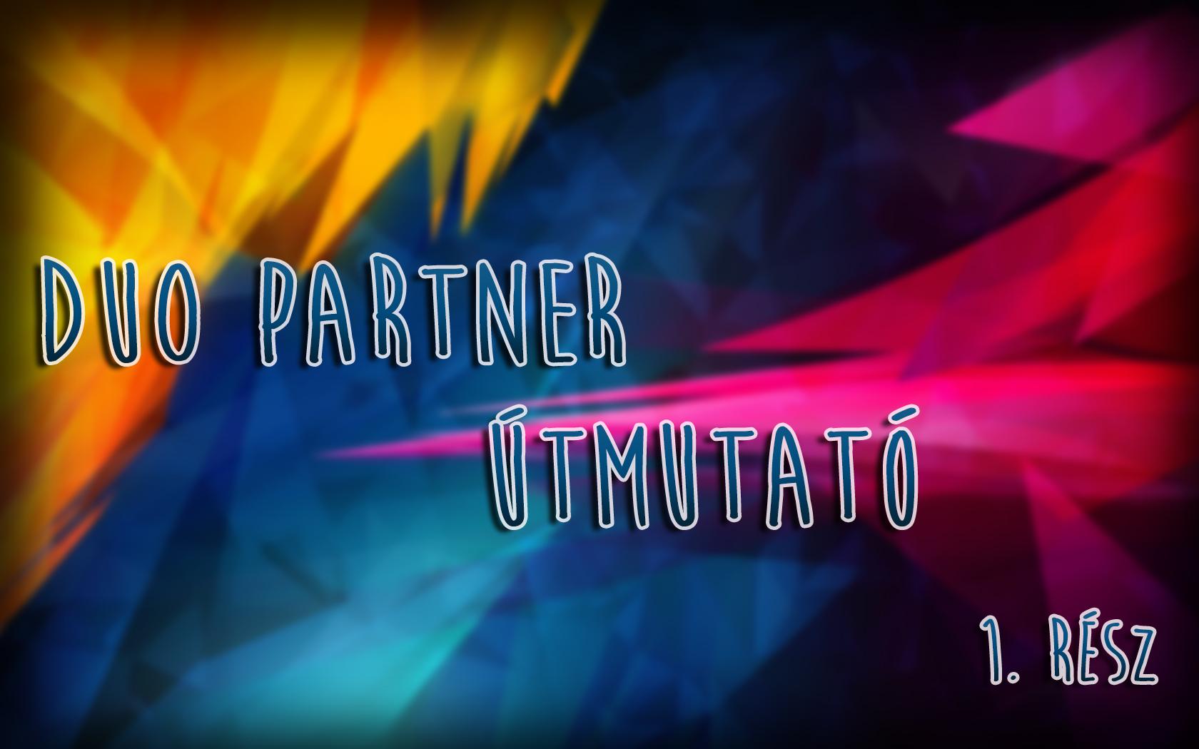 Duo partner útmutató – 1. rész